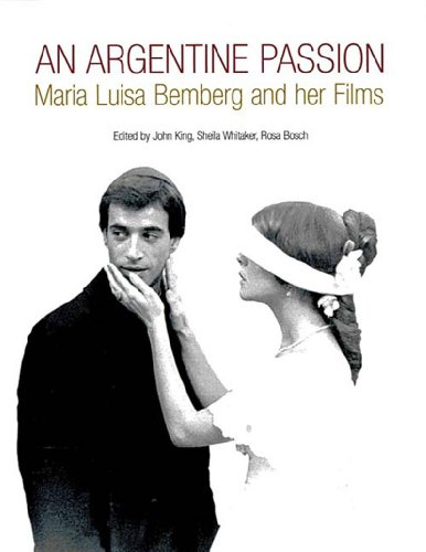 Argentine Passion Maria Luisa Bemberg and Her Films  2000 edition cover