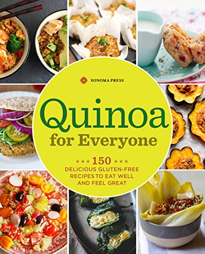 Quinoa: the Everyday Superfood 150 Gluten-Free Recipes to Delight Every Kind of Eater  2015 9781942411086 Front Cover