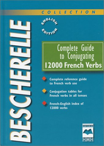 Complete Guide to Conjugating 12000 French Verbs - Bescherelle 1st 1999 edition cover