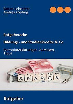 Bildungs- und Studienkredite & Co Formularerkl�rungen, Adressen, Tipps N/A 9783837016086 Front Cover