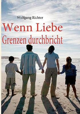 Wenn Liebe Grenzen Durchbricht   2009 9783837090086 Front Cover