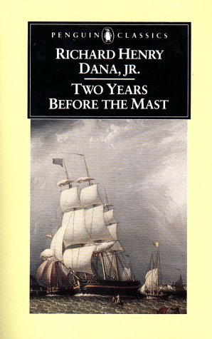 Two Years Before the Mast A Personal Narrative of Life at Sea  1981 9780140390087 Front Cover