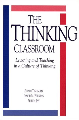 Thinking Classroom Learning and Teaching in a Culture of Thinking  1995 edition cover