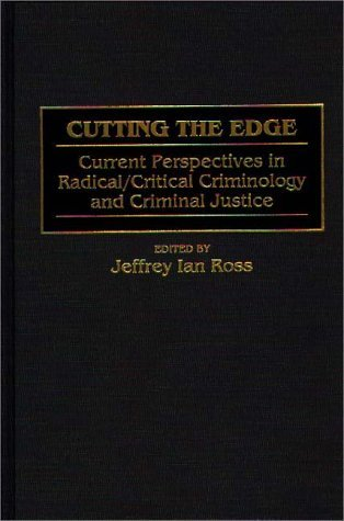 Cutting the Edge Current Perspectives in Radical and Critical Criminology and Criminal Justice N/A 9780275957087 Front Cover