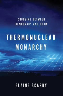 Thermonuclear Monarchy Choosing Between Democracy and Doom  2014 edition cover