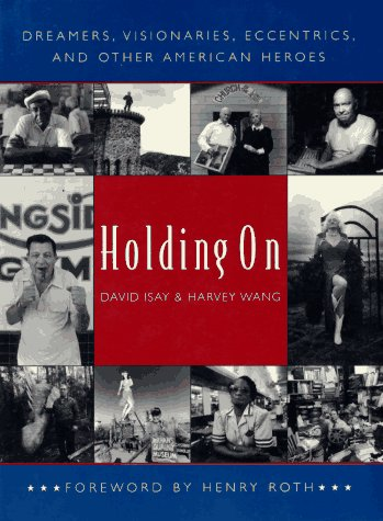 Holding On Dreamers, Visionaries, Eccentrics, and Other American Heroes N/A 9780393316087 Front Cover
