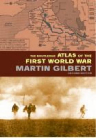 Routledge Atlas of the First World War The Complete History 2nd 2002 (Revised) edition cover