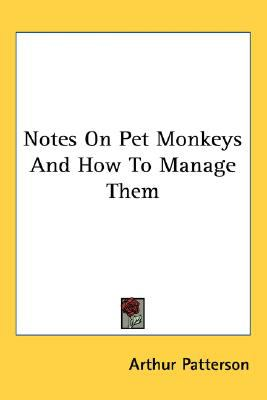 Notes on Pet Monkeys and How to Manage Them N/A 9780548507087 Front Cover