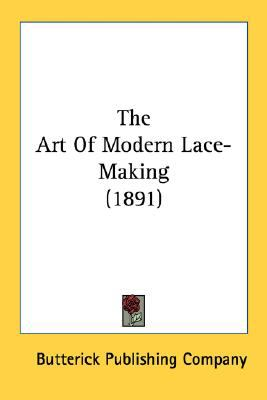 Art of Modern Lace-Making N/A 9780548677087 Front Cover