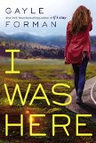 I Was Here:   2015 9780553556087 Front Cover