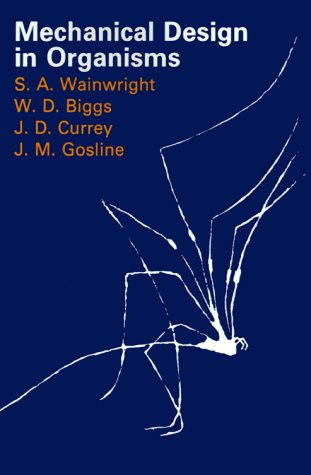 Mechanical Design in Organisms   1982 (Reprint) edition cover