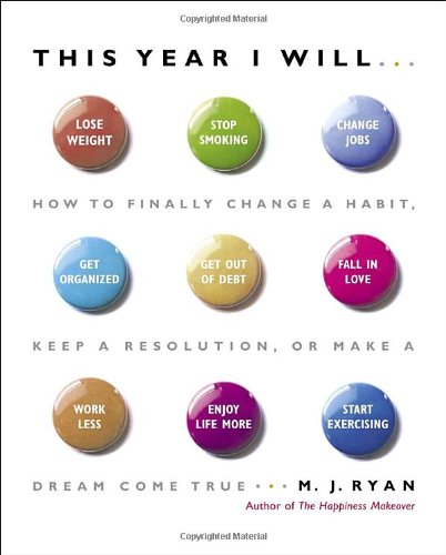 This Year I Will... How to Finally Change a Habit, Keep a Resolution, or Make a Dream Come True  2006 edition cover