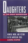 Daughters of the Great Depression Women, Work, and Fiction in the American 1930s  1995 9780820319087 Front Cover
