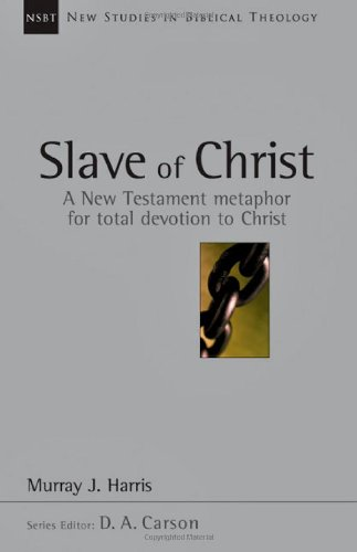 Slave of Christ A New Testament Metaphor for Total Devotion to Christ  2001 edition cover