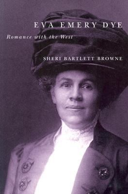Eva Emery Dye Romance with the West  2004 edition cover