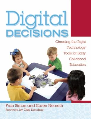 Digital Decisions Choosing the Right Technology Tools for Early Childhood Education  2012 edition cover