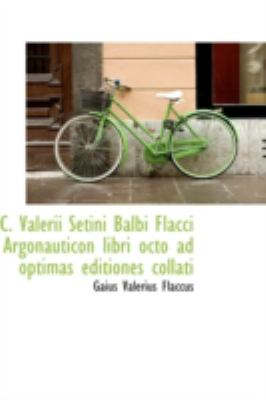 C Valerii Setini Balbi Flacci Argonauticon Libri Octo Ad Optimas Editiones Collati  2009 edition cover
