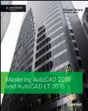 Mastering AutoCAD� 2015 and AutoCAD� LT 2015   2014 edition cover