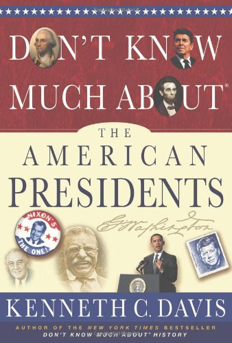 Don't Know Much about the American Presidents   2012 9781401324087 Front Cover