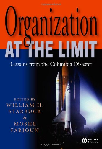 Organization at the Limit Lessons from the Columbia Disaster  2005 edition cover