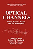 Optical Channels Fibers, Clouds, Water, and the Atmosphere  1988 9781489908087 Front Cover