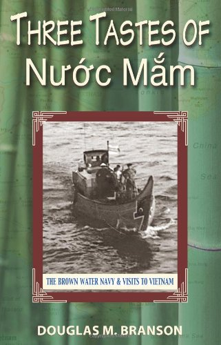 Three Tastes of Nuoc Mam The Brown Water Navy and Visits to Vietnam  2012 9781555717087 Front Cover