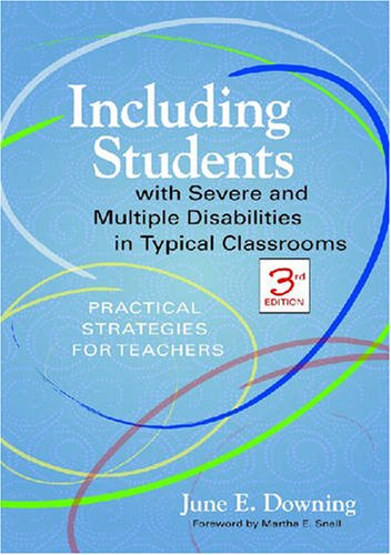 Including Students with Severe and Multiple Disabilities in Typical Classrooms Practical Strategies for Teachers 3rd 2008 edition cover