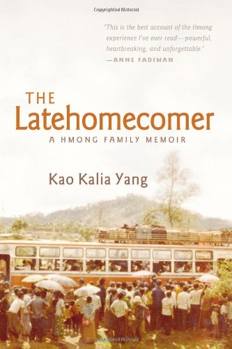 Latehomecomer A Hmong Family Memoir  2008 edition cover