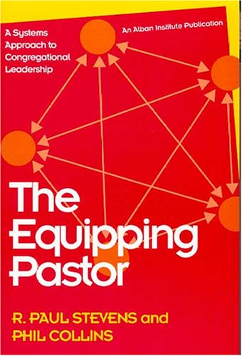 Equipping Pastor A Systems Approach to Congregational Leadership N/A edition cover