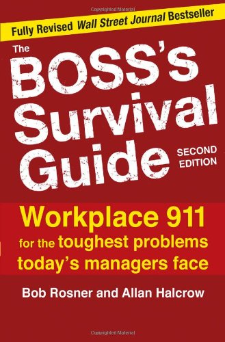 Boss's Survival Guide Workplace 911 for the Toughest Problems Today's Managers Face 2nd 2010 9780071668088 Front Cover