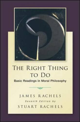 Right Thing to Do Basic Readings in Moral Philosophy 7th 2015 9780078119088 Front Cover