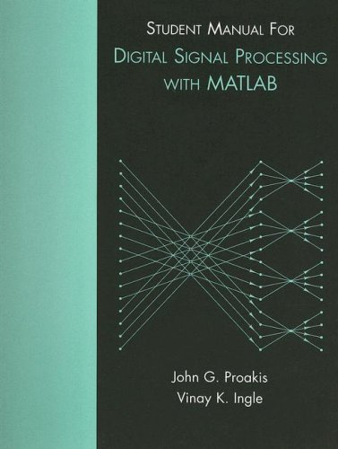 Student Manual for Digital Signal Processing Using Matlab  4th 2007 edition cover