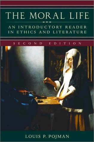 Moral Life An Introductory Reader in Ethics and Literature 2nd 2004 (Revised) 9780195166088 Front Cover