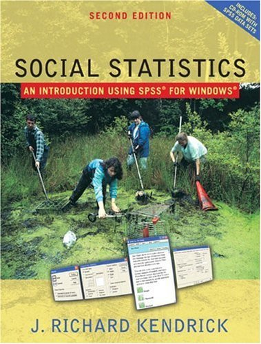 Social Statistics An Introduction Using SPSS 2nd 2005 (Revised) 9780205395088 Front Cover