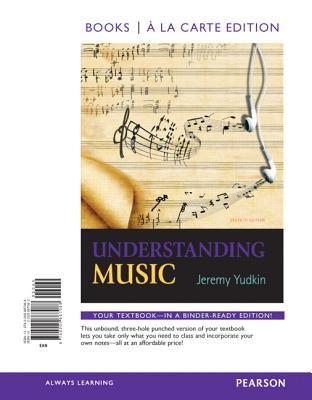 Understanding Music, Books a la Carte Edition  7th 2013 edition cover