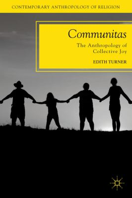 Communitas The Anthropology of Collective Joy  2012 edition cover