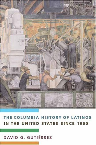 Columbia History of Latinos in the United States Since 1960   2004 edition cover