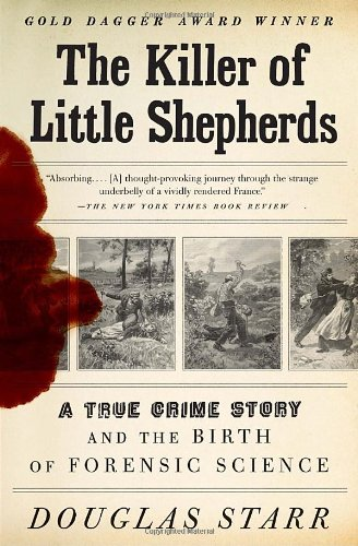 Killer of Little Shepherds A True Crime Story and the Birth of Forensic Science N/A edition cover