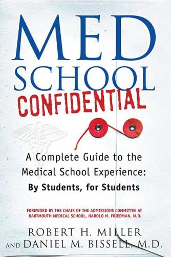 Med School Confidential A Complete Guide to the Medical School Experience: by Students, for Students  2006 edition cover