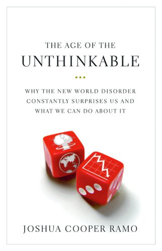 Age of the Unthinkable Why the New World Disorder Constantly Surprises Us and What We Can Do about It N/A edition cover