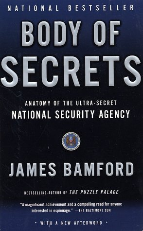 Body of Secrets Anatomy of the Ultra-Secret National Security Agency  2002 (Reprint) edition cover