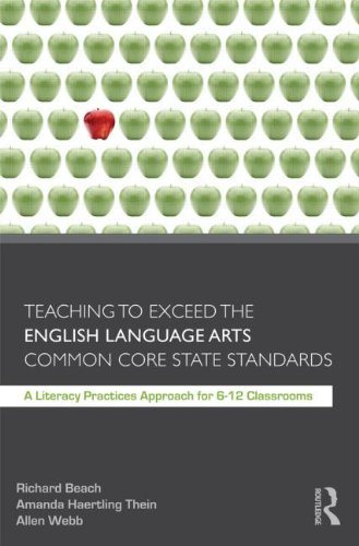 Teaching to Exceed the English Language Arts Common Core State Standards A Literacy Practices Approach for 6-12 Classrooms  2012 edition cover
