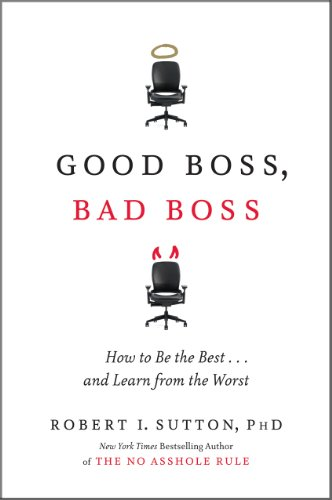 Good Boss, Bad Boss How to Be the Best ... and Learn from the Worst  2010 edition cover