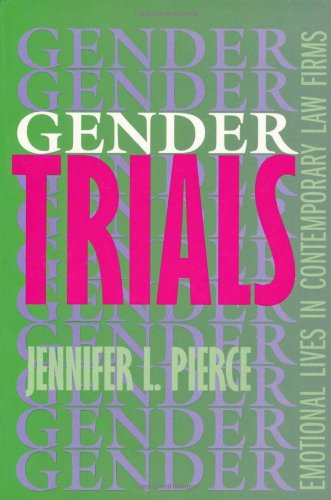Gender Trials Emotional Lives in Contemporary Law Firms  1995 edition cover