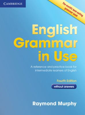 English Grammar in Use A Reference and Practice Book for Intermediate Learners of English 4th 2012 edition cover