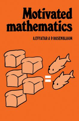 Motivated Mathematics   1981 9780521233088 Front Cover