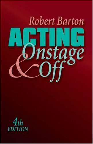 Acting Onstage and Off 4th 2006 (Revised) 9780534637088 Front Cover