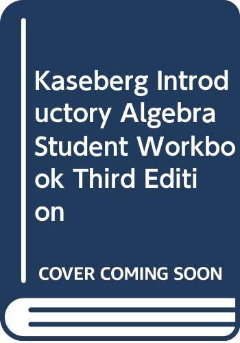 Kaseberg Introductory Algebra Student Workbook Third Edition  3rd 2004 9780618915088 Front Cover