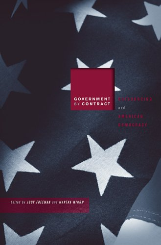 Government by Contract Outsourcing and American Democracy  2009 9780674032088 Front Cover