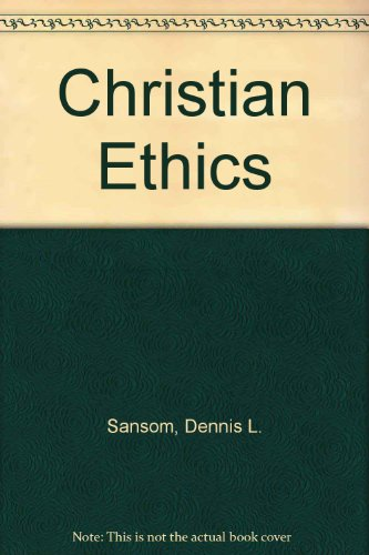 Christian Ethics How Distinctive Features of Christianity Shape Ethics Revised  9780757560088 Front Cover